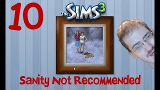 The Sims 3 Sanity Not Recommended #10: Animal Control Bullshit