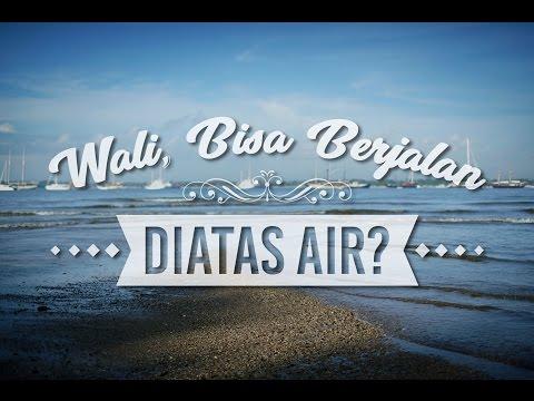 Video Singkat: Wali, Bisa Berjalan Diatas Air? - Ustadz Beni Sarbeni, Lc