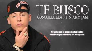 Te Busco- Nicky Jam ft Cosculluela   Letra  Video Lyric