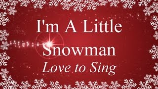 I m a Little Snowman with Lyrics   Fun Kids Christmas Songs