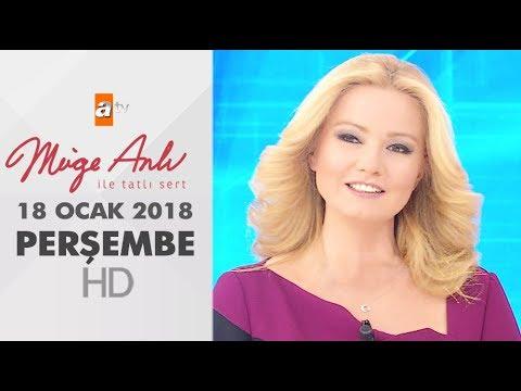 Müge Anlı ile Tatlı Sert 18 Ocak 2018 | Perşembe