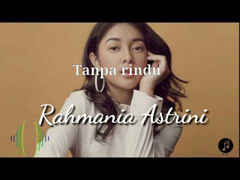 Download  Rahmania Astrini ~ Tanpa rindu   Gratis, download lagu terbaru