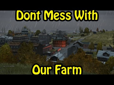 Dont Mess With Our Farm - Dayz Standalone