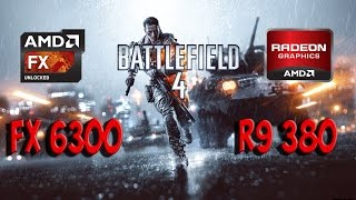 Battlefield 4 MP : FX 6300 - R9 380 (Ultra Settings)