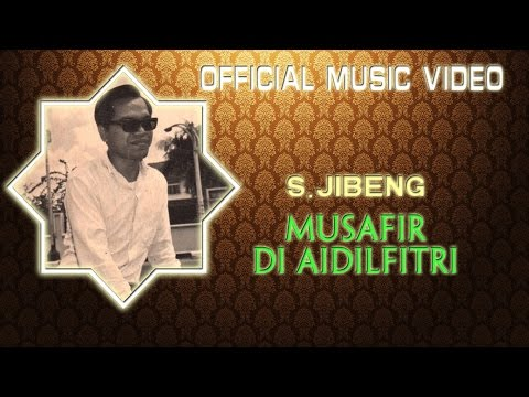 S. Jibeng - Musafir Di Adilfitri Official Music Video