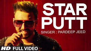 Pardeep Jeed: Star Putt Full Song   Music: Desi Crew   Latest Punjabi Track2015
