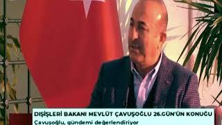 26. Gün | TC Dış İşleri Bakanı Mevlüt Çavuşoğlu