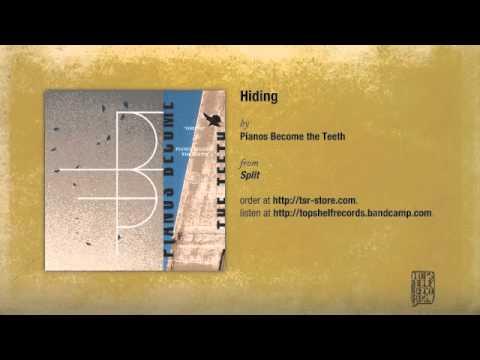 Pianos Become The Teeth - Hiding