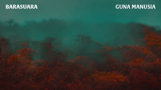 Barasuara - Guna Manusia (Official Audio)