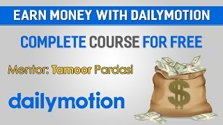 How To Earn Money From Dailymotion Urdu/Hindi Tutorial Part 1
