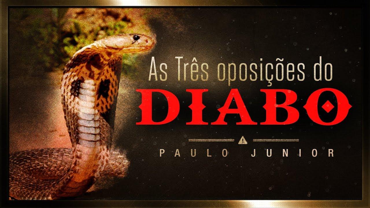 As Três Oposições do Diabo - Paulo Junior