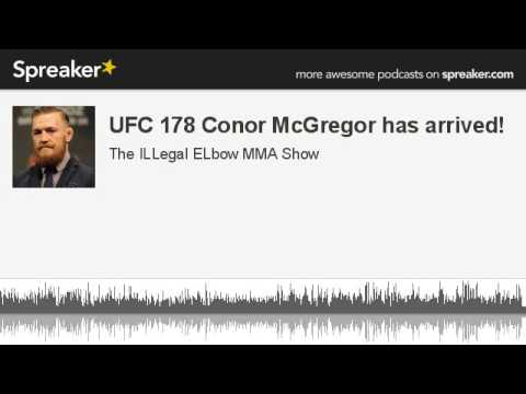 UFC 178 Conor McGregor has arrived part 6 of 6 made with Spreaker