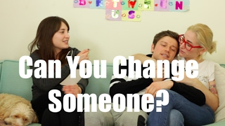 Can You Change Someone? / Just Between Us