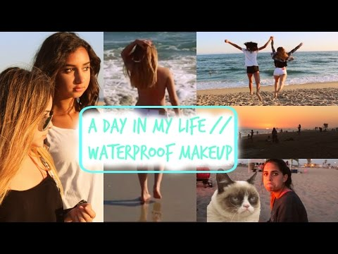 A Day In My Life // Waterproof Makeup Tutorial