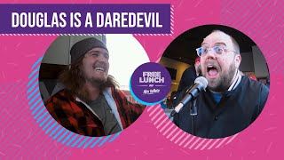Free Lunch Episode 7 - Douglas is a Daredevil