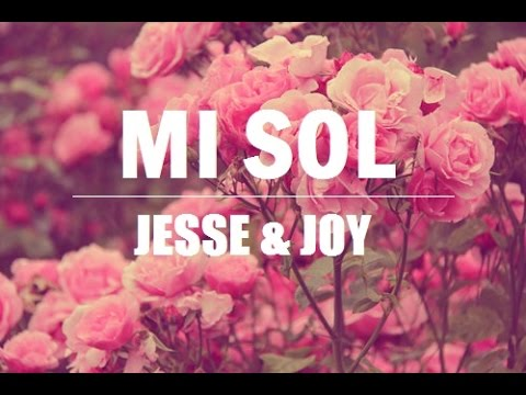 Jesse Y Joy - Mi Sol