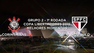 Melhores Momentos - Corinthians 2 x 0 São Paulo - Libertadores - 18/02/2015