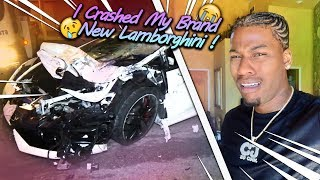 I CRASHED MY BRAND NEW LAMBORGHINI!