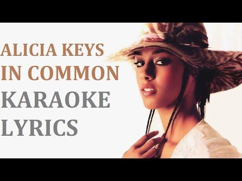 ALICIA KEYS - IN COMMON KARAOKE COVER LYRICS