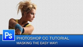 Photoshop CC Masking Tutorial [Easy Version]