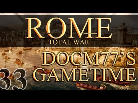 Docm77´s Gametime - Rome: Total War #33 - Can't Be Stopped