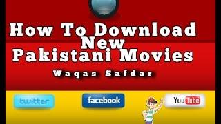 How To Download Pakistani New Movies free Urdu/Hindi