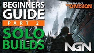 Beginners Guide to Solo Builds || Part 2 || The Division 1.8