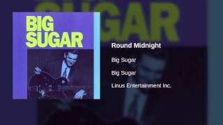 Watch Big Sugar round Midnight video