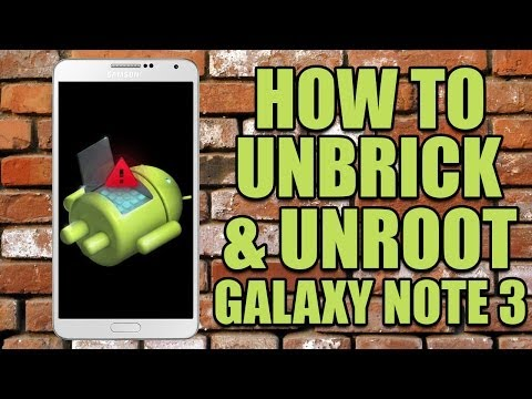 HOW TO UNBRICK & UNROOT SAMSUNG GALAXY NOTE 3