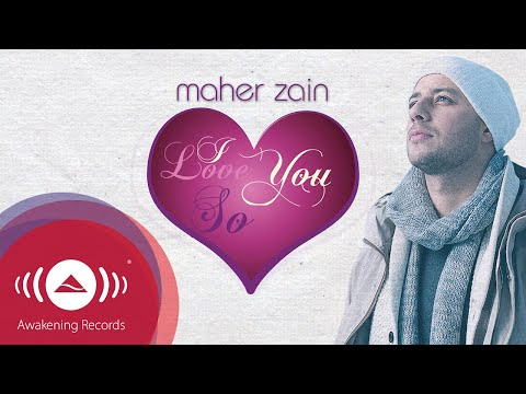 Maher Zain - I Love You So | Official Lyric Video video
