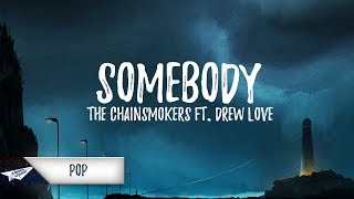 The Chainsmokers Drew Love Somebody Audio