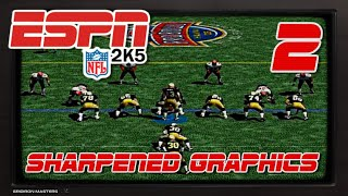 ESPN NFL 2K5 Sharpened Graphics? 2