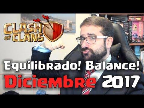 EQUILIBRADO ACTUALIZACIÓN Diciembre 2017: BUENAS NOTICIAS!   Clash of Clans