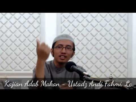 Kajian Fikih: Adab - Adab Makan - Ustadz Andi Fahmi Halim, Lc