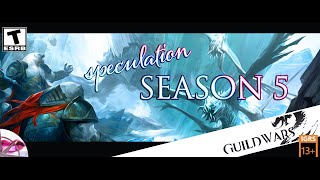 Guild Wars 2 | Living World Season 5 Speculation | SEASON 4 STORY SPOILERS