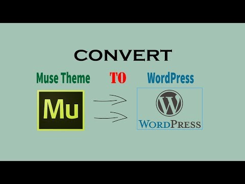 How to Convert any Adobe Muse Theme to WordPress Theme.