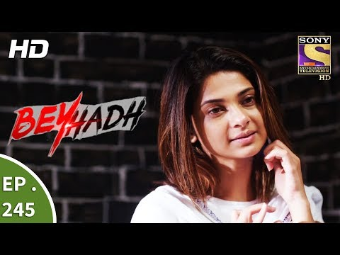 Beyhadh - बेहद - Ep 245 - 18th September, 2017 thumbnail