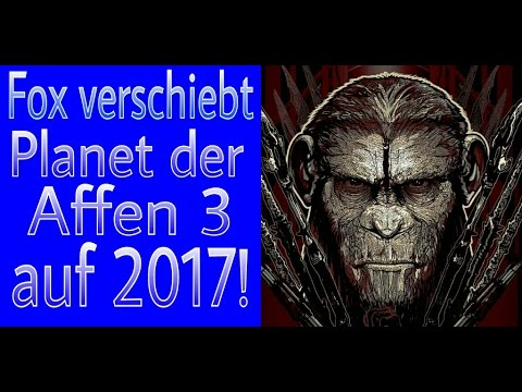 Fox verschiebt Planet der Affen 3 auf 2017! [HD]