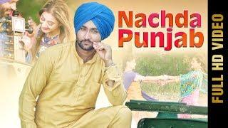 NACHDA PUNJAB (Full Video) | HAPPY BANWAIT | Latest Punjabi Songs 2017