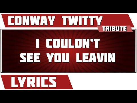 Twitty Conway - I Couldnt See You Leaving