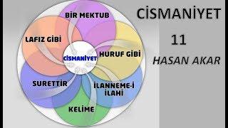Hasan Akar - Cismaniyet 11 - Ehlinedir, Haritalıdır, Akademiktir