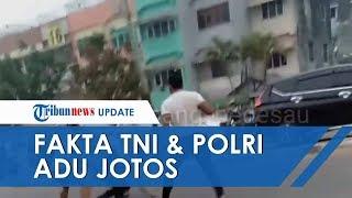 Fakta Video Viral Anggota TNI Adu Jotos dengan Polisi, Ternyata Ini Penyebab Pertikaian Keduanya