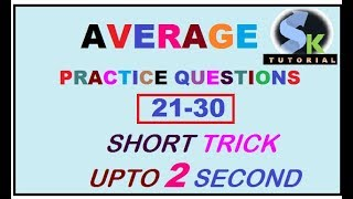AVERAGE PRACTICE QUESTION 21 30 II TRICK II By SK TUTORIAL II SSC II RAILWAY IIBANK II #sktutorial