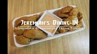 Longhorn Steakhouse Texas Tonion - Jeremiah's Dining In - Plant Based Home Chef Jeremiah