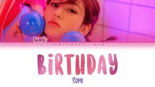 SOMI - BIRTHDAY Color Coded Lyrics 가사 | ENG, HAN, ROM