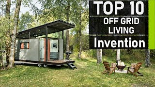 Top 10 Best Off-grid Living Inventions You Should Have