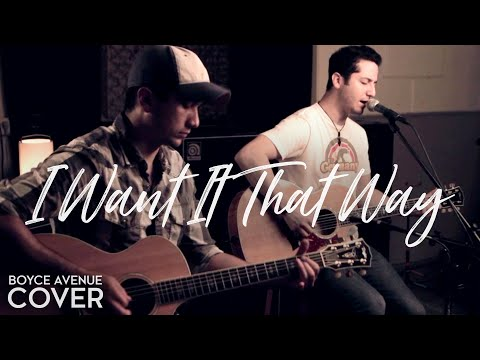 Backstreet Boys - I Want It That Way (Boyce Avenue acoustic cover) on iTunes & Spotify Music Videos
