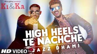 Download HIGH HEELS TE NACHCHE Video Song | KI & KA | Meet Bros ft. Jaz Dhami | Yo Yo Honey Singh | T-Series 3Gp Mp4