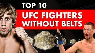 Top 10 UFC Fighters Who Never Won A Belt