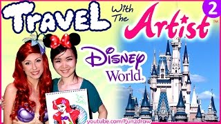Travel Video - Artist Draw + Meet Disney Characters, Princesses + Parades - VLOG 2